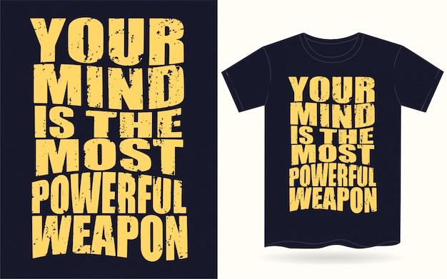 Twój Umysł To Najpotężniejsza Koszulka Z Typografią Broni Premium Wektorów