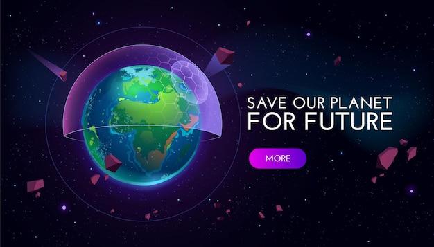 Uratuj Naszą Planetę Na Przyszły Baner Kreskówkowy Z Ziemską Kulą Ziemską Pokrytą Futurystycznym Półkulą W Przestrzeni Kosmicznej. Darmowych Wektorów