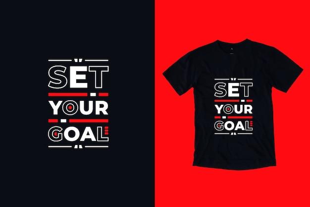 Ustaw Swój Cel Nowoczesny Motywacyjny Cytaty Projekt Koszulki Premium Wektorów