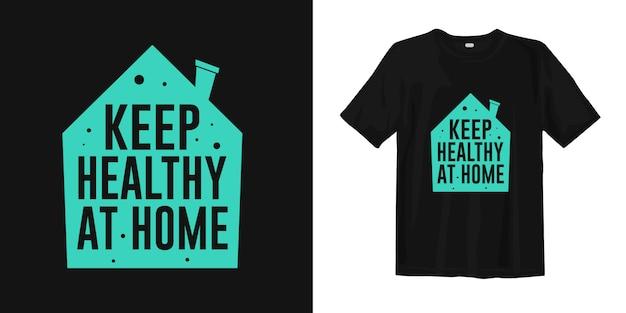 Utrzymuj Zdrowie W Domu. Porady Dotyczące Wirusa Pandemii Koronowej W Projektowaniu Koszulek Premium Wektorów