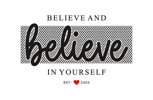 Uwierz I Uwierz W Siebie Typografia Do Wydruku T Shirt Dziewczyna Premium Wektorów