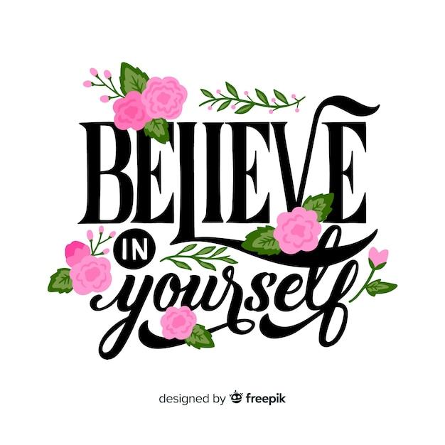 Uwierz w siebie cytat kwiatowy napis Darmowych Wektorów