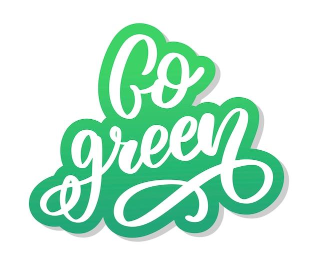 Wektor ręcznie rysowane znak. kaligrafia przejść zielony. cytat motywacyjny. Premium Wektorów