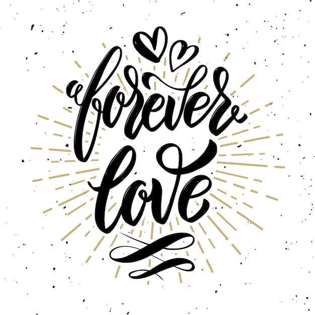 Wieczna Miłość. Ręcznie Rysowane Motywacja Napis Cytat. Element Na Plakat, Kartkę Z życzeniami. Ilustracja Premium Wektorów