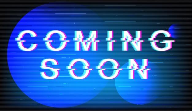 Wkrótce Fraza Usterki. Typografia Retro Futurystyczny Styl Na Elektrycznym Niebieskim Tle. Modny Tekst Z Efektem Zniekształceń Ekranu Telewizora. Projekt Transparentu Wydania Filmu Z Cytatem Premium Wektorów