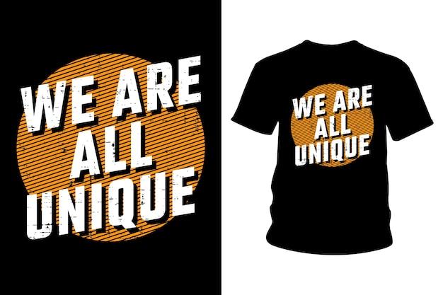 Wszyscy Jesteśmy Wyjątkowym Projektem Typografii Koszulki Z Hasłem Premium Wektorów