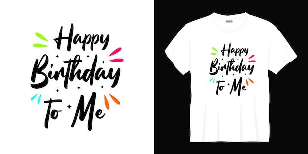 Wszystkiego Najlepszego Dla Mnie Projekt Koszulki Typografii Premium Wektorów
