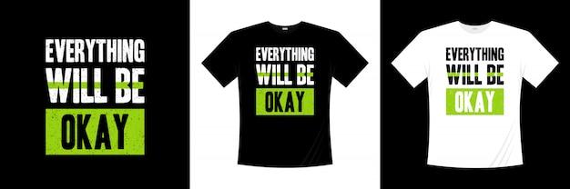 Wszystko Będzie W Porządku Typograficzny Projekt Koszulki Premium Wektorów