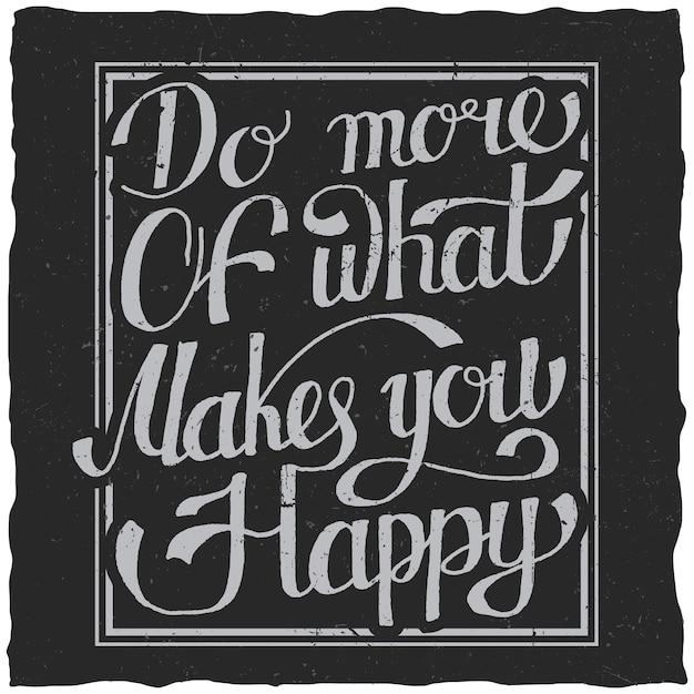 Wyciągnięty Ręcznie Plakat Z Cytatem Z Napisem Robi Więcej Z Tego, Co Cię Uszczęśliwia Darmowych Wektorów