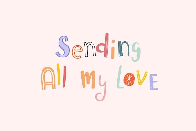 Wysyłam Cały Tekst Mojej Miłości Darmowych Wektorów