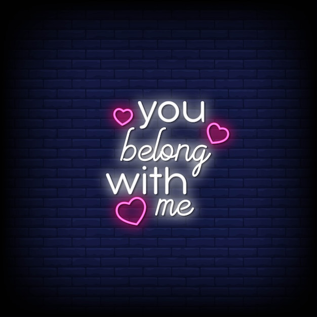 You Belong With Me Neon Signs Style Text Premium Wektorów