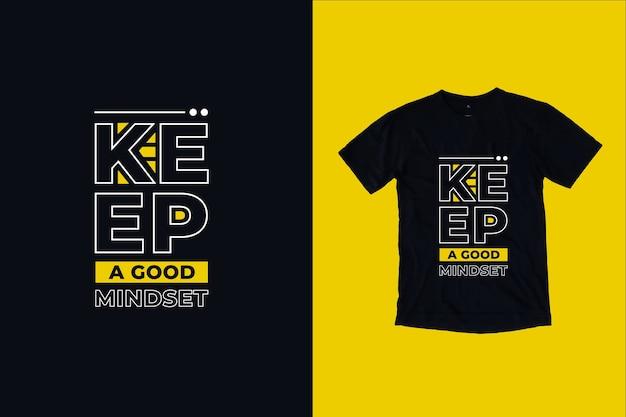 Zachowaj Dobry Sposób Myślenia Cytaty Projekt Koszulki Premium Wektorów