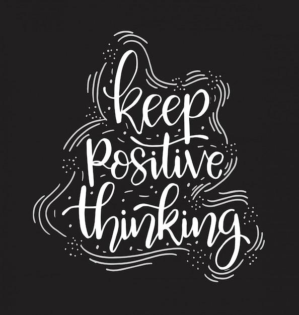 Zachowaj pozytywne myślenie, odręczne litery, motywacyjne cytaty, plakaty, inspirujący tekst Premium Wektorów