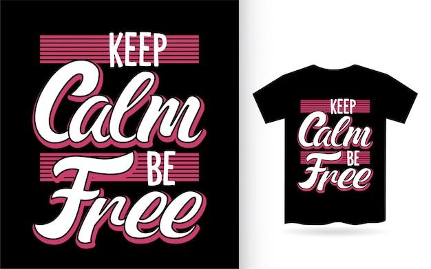 Zachowaj Spokój, Bądź Wolny Projekt Napisów Na Koszulkę Premium Wektorów