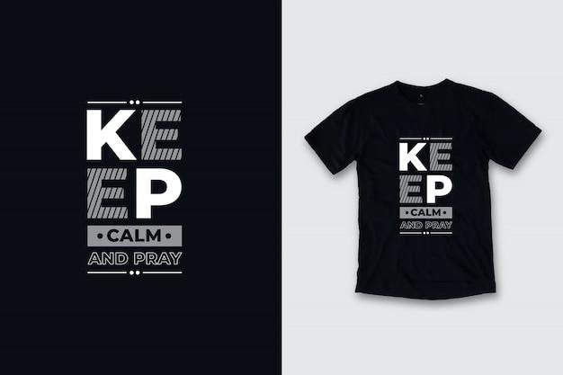Zachowaj Spokój I Módl Się Z Nowoczesnymi Cytatami Projekt Koszulki Premium Wektorów