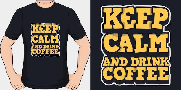 Zachowaj Spokój I Pij Kawę. Unikalny I Modny Projekt Koszulki Premium Wektorów