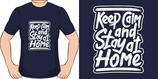 Zachowaj Spokój I Zostań W Domu. Unikalny I Modny Design Koszulki Covid-19. Premium Wektorów
