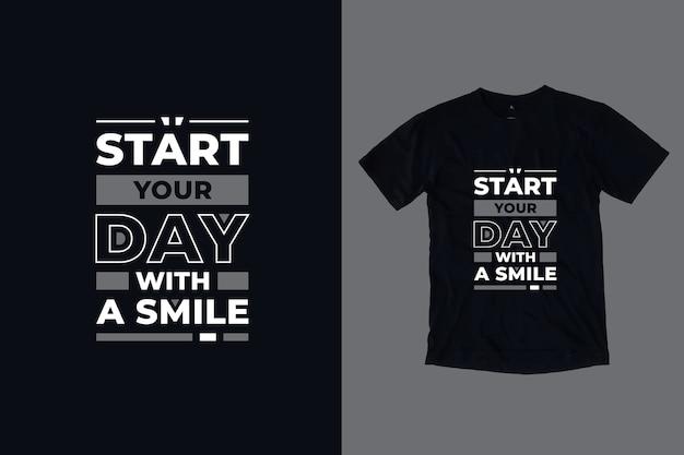 Zacznij Dzień Z Uśmiechem Nowoczesny Inspirujący Projekt Koszulki Cytaty Premium Wektorów