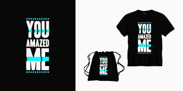 Zadziwiłeś Mnie Typograficzne Napis Na T-shirt, Torbę Lub Towar Premium Wektorów