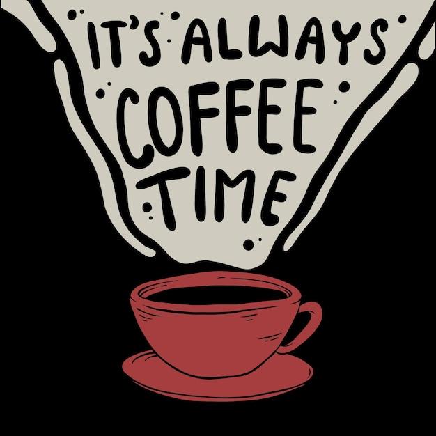 Zawsze Jest Czas Na Kawę, Cytat Vetor Premium Premium Wektorów