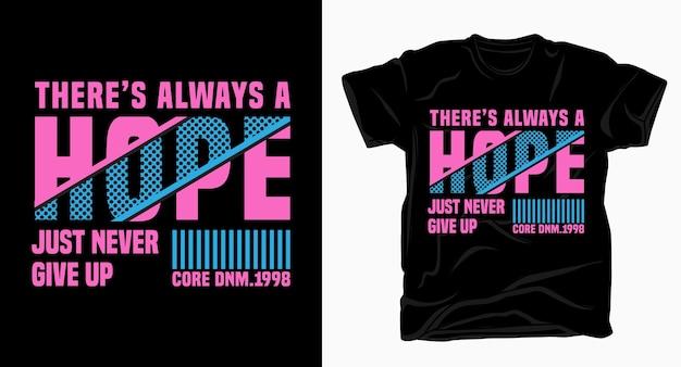 Zawsze Jest Nadzieja Na Projektowanie Koszulek Premium Wektorów