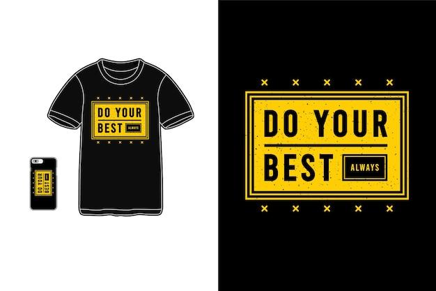 Zawsze Staraj Się Jak Najlepiej, Typografia Na Koszulkach Premium Wektorów