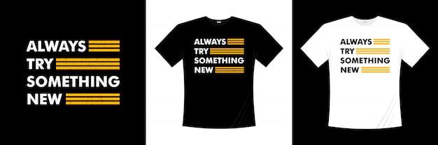 Zawsze Wypróbuj Nowy Projekt Koszulki Typograficznej Premium Wektorów