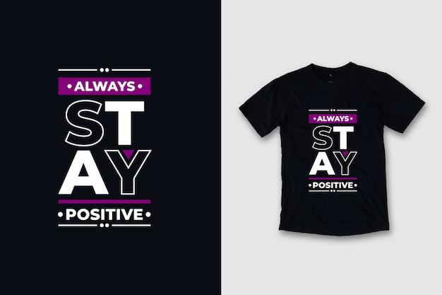 Zawsze Zachowuj Pozytywne, Nowoczesne Cytaty Z Projektu Koszulki Premium Wektorów