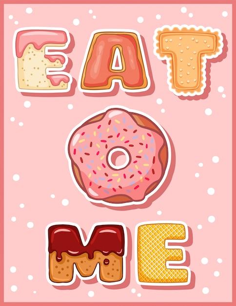 Zjedz Mnie Słodkim śmiesznym Napisem Z Pączkiem. Różowy Przeszklony Pączek Premium Wektorów