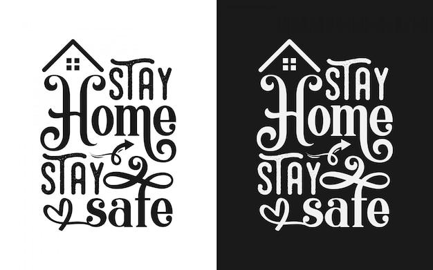 Zostań W Domu Bądź Bezpieczny Projekt Koszulki Typografii Premium Wektorów