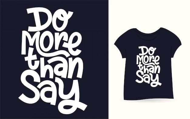 Zrób Coś Więcej Niż Powiedz, Ręcznie Drukuj Koszulkę Premium Wektorów