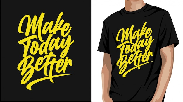 Zrób Dziś Lepszy Projekt Koszulki Premium Wektorów