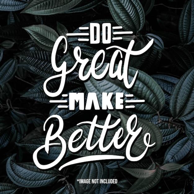 Zrób Wszystko Lepiej. Cytuj Napis Typografii Na Projekt Koszulki. Ręcznie Rysowane Napis Premium Wektorów