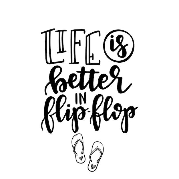 Życie Lepiej W Plakatach Lub Kartach Z Ręcznie Rysowaną Typografią Flip Flop. Koncepcyjne Fraza Odręczny. T Shirt Ręcznie Napisany Kaligraficzny Projekt. Inspirujący Wektor Premium Wektorów
