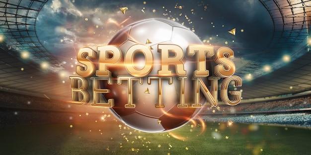 Fondo di scommesse di sport dell'iscrizione dell'oro con pallone da calcio e lo stadio. Foto Premium