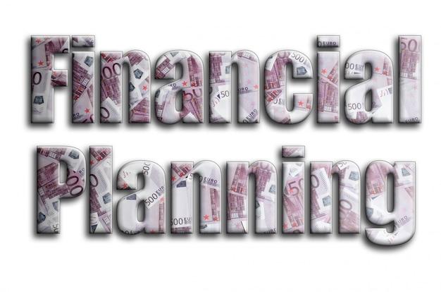 Planejamento financeiro. a inscrição tem uma textura da fotografia, que descreve muitas notas de dinheiro de 500 euros Foto Premium
