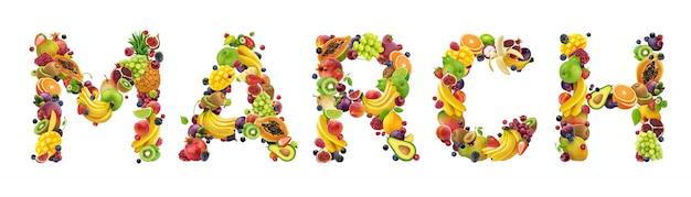 さまざまなフルーツとベリーでできた3月の言葉 Premium写真
