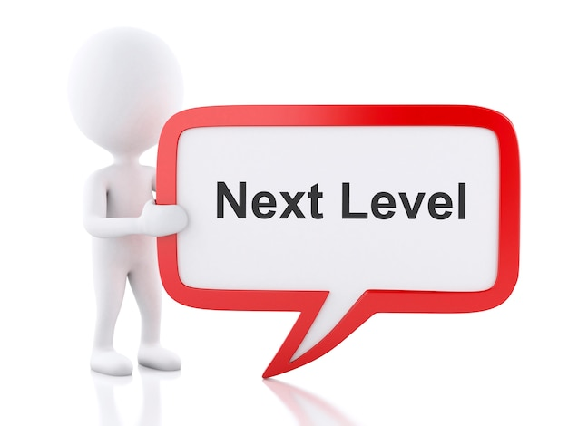 3d white people with speech bubble that says next level. Premium Photo
