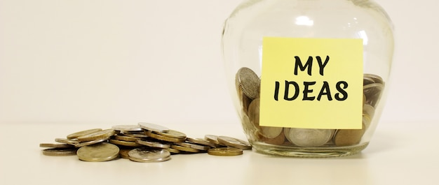 Premium Photo Glass Jar With Coins For Savings The Inscription On The Note Paper My Ideas Financial Concept
