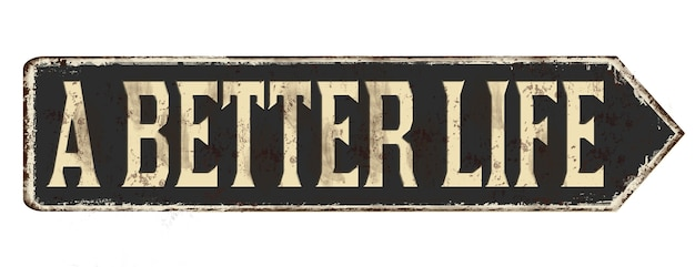 Illustration of a sign with a better life message isolated on a white background Free Photo