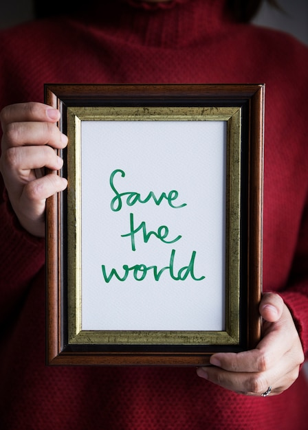 Phrase save the world in a frame Free Photo