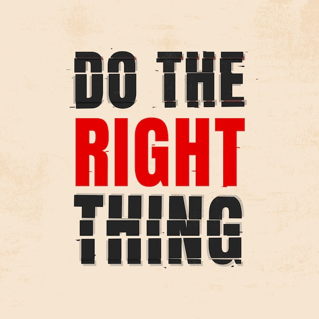 Do the right thing quote Premium Photo