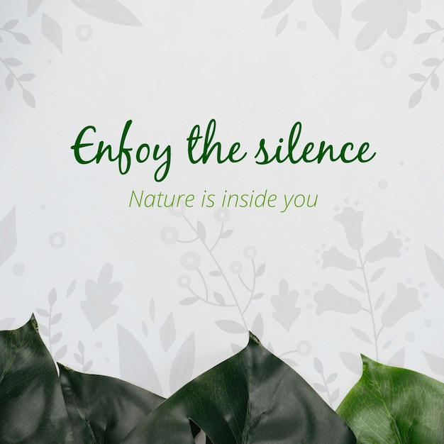 Enjoy the silence message with foliage Free Psd