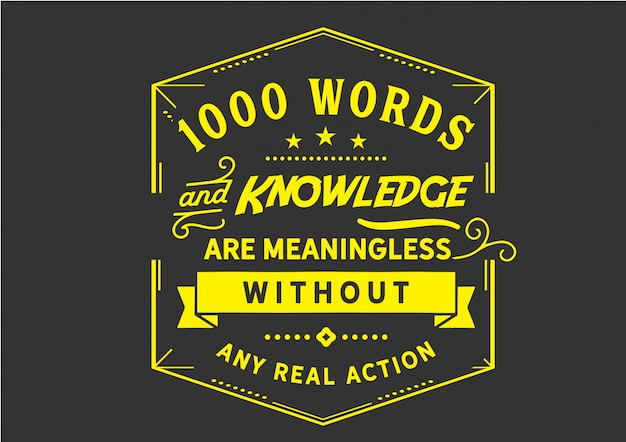 1000 words and knowledge are meaningless Premium Vector