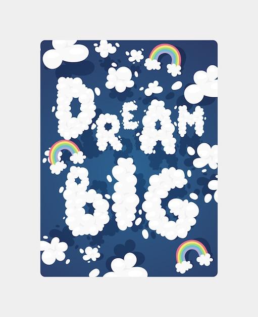 Облачный шрифт мотивационный плакат со словами «большая мечта». небо с текстом и радугой. Premium векторы