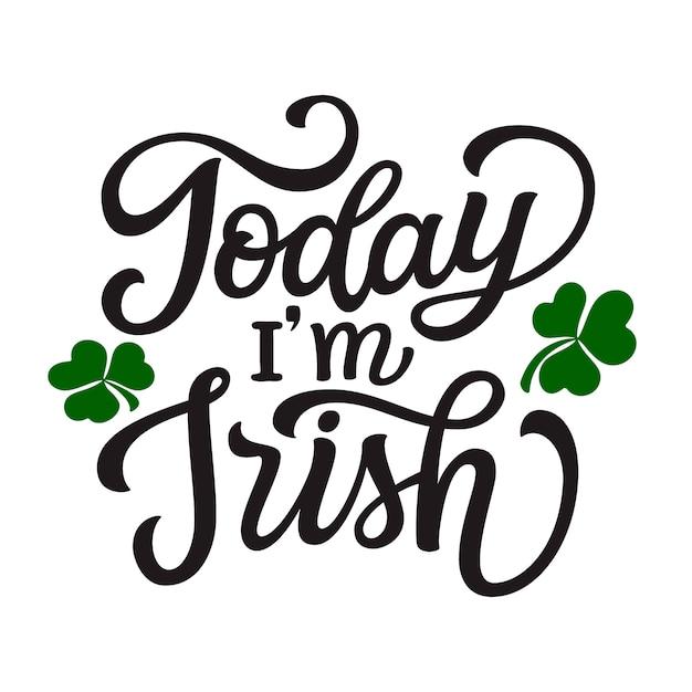 Сегодня я ирландская надпись Premium векторы