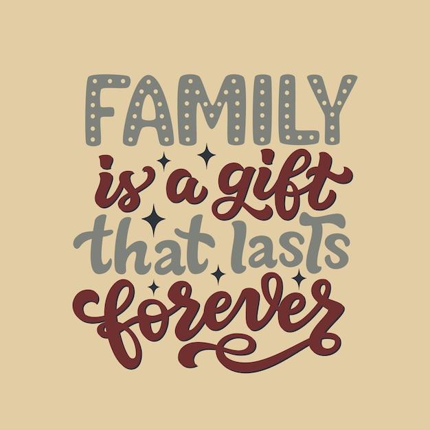 Семья это подарок, который длится вечно, надпись цитата Premium векторы