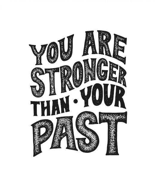 あなたはあなたの過去より強いです。ポスターやカードのための動機付けを言っているベクトル。黒の心に強く訴える手作りレタリング Premiumベクター