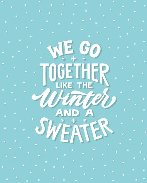 Мы идем вместе, как зимой и свитер - рукописные надписи цитатой. Premium векторы