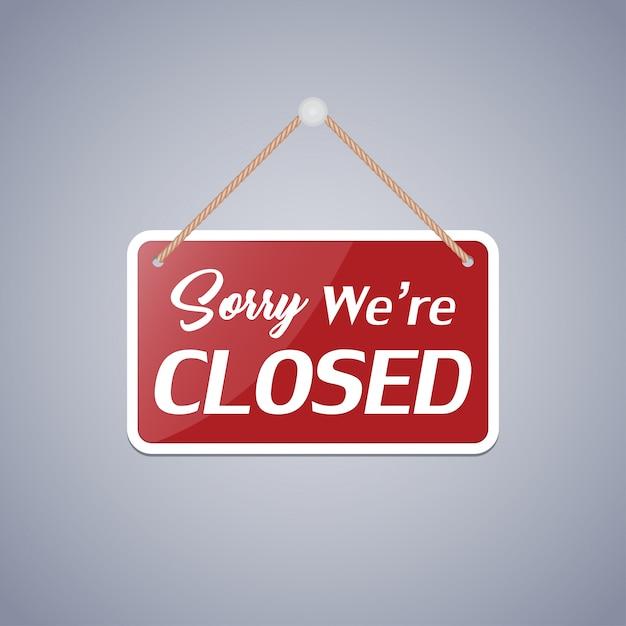 ビジネスサインは言う:申し訳ありませんが、我々は閉じています Premiumベクター